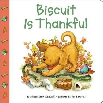 Biscuit Is Thankful - by Alyssa Satin Capucilli (Board Book)