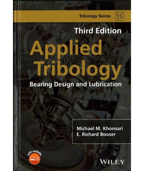 Applied Tribology : Bearing Design and Lubrication (Hardcover) (Michael M. Khonsari & E. Richard Booser) - image 1 of 1