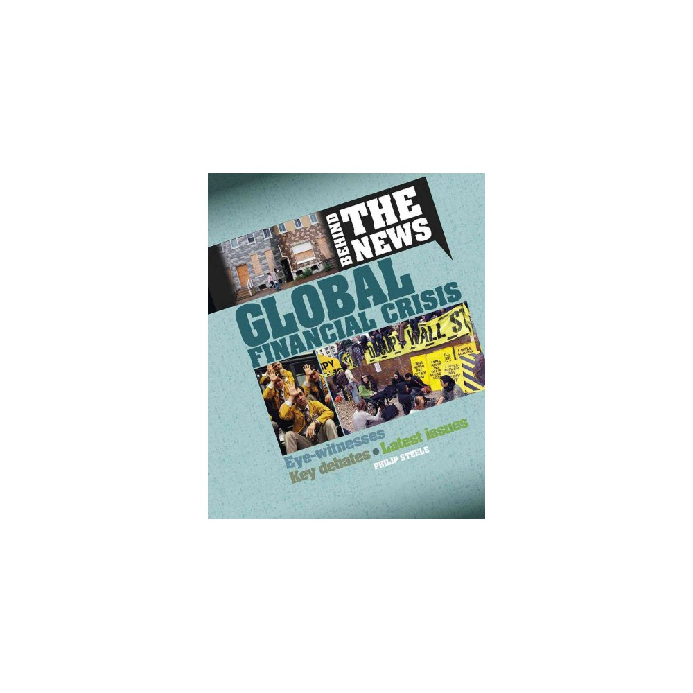 Global Financial Crisis (Reprint) (Paperback) (Philip Steele)