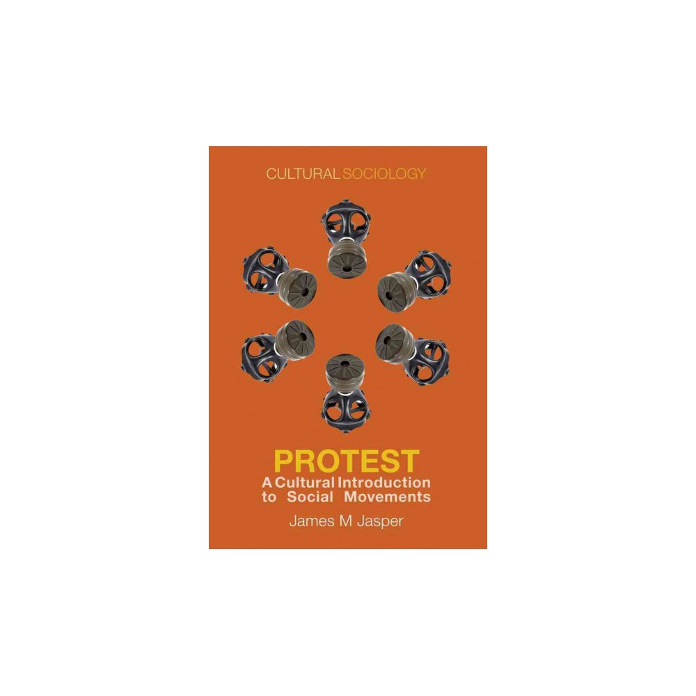 Protest ( Cultural Sociology) (Hardcover)