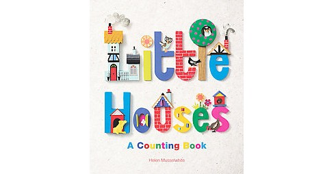 Little Houses : A Counting Book (Hardcover) (Helen Musselwhite) - image 1 of 1