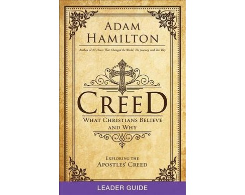 Creed : What Christians Believe and Why (Paperback) (Adam Hamilton & Martha Bettis Gee) - image 1 of 1