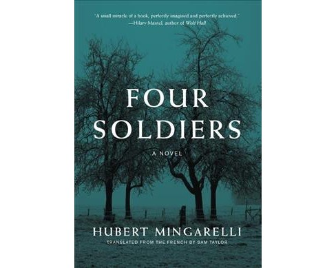 Four Soldiers -  by Hubert Mingarelli (Hardcover) - image 1 of 1