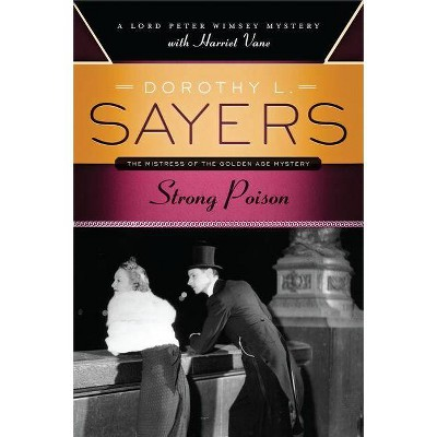 Strong Poison - (Lord Peter Wimsey Mysteries with Harriet Vane) by  Dorothy L Sayers (Paperback)