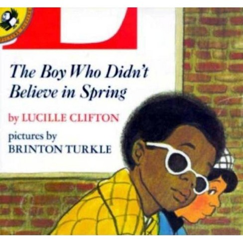 The Boy Who Didn't Believe in Spring - (Unicorn Paperback) by  Lucille Clifton (Paperback) - image 1 of 1