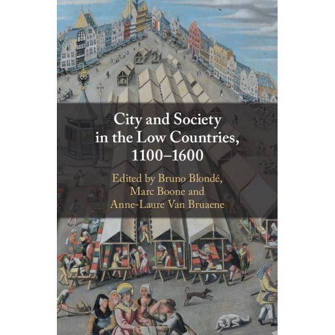 City and Society in the Low Countries, 1100-1600 - (Hardcover) - image 1 of 1