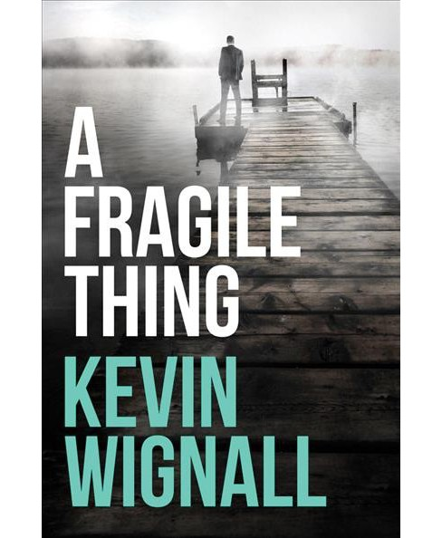 Fragile Thing (Paperback) (Kevin Wignall) - image 1 of 1
