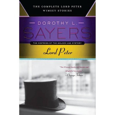Lord Peter - (Lord Peter Wimsey Mysteries) by  Dorothy L Sayers (Paperback)