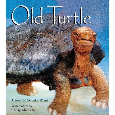 Old Turtle - by  Douglas Wood (Hardcover)