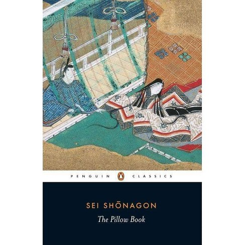 The Pillow Book - (Penguin Classics) by  Sei Shonagon (Paperback) - image 1 of 1