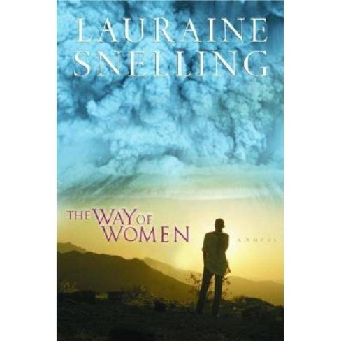 The Way of Women - by  Lauraine Snelling (Paperback) - image 1 of 1