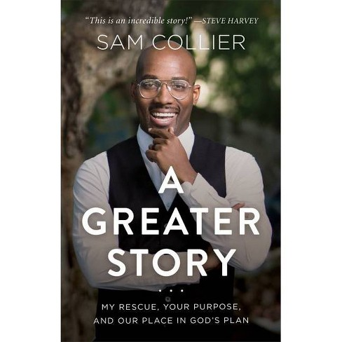 A Greater Story - by  Sam Collier (Hardcover) - image 1 of 1