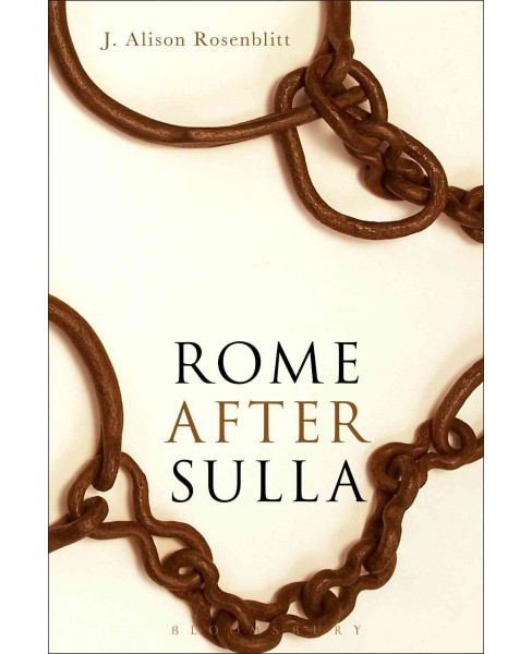 Rome After Sulla -  by J. Alison Rosenblitt (Paperback) - image 1 of 1