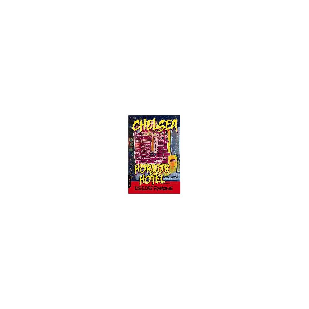 Chelsea Horror Hotel (Paperback) (Dee Dee Ramone)