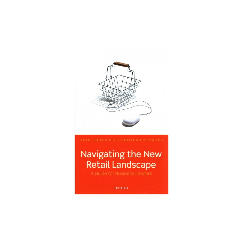 Navigating the New Retail Landscape : A Guide to Current Trends and Developments (Hardcover) (Alan