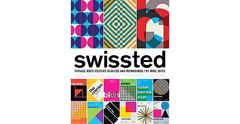 Swissted : Vintage Rock Posters Remixed and Reimagined (Paperback) (Mike Joyce) - image 1 of 1