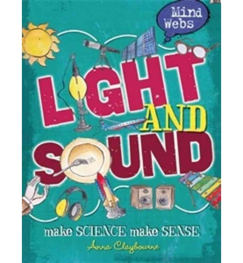 Light and Sound (Paperback) (Anna Claybourne) - image 1 of 1