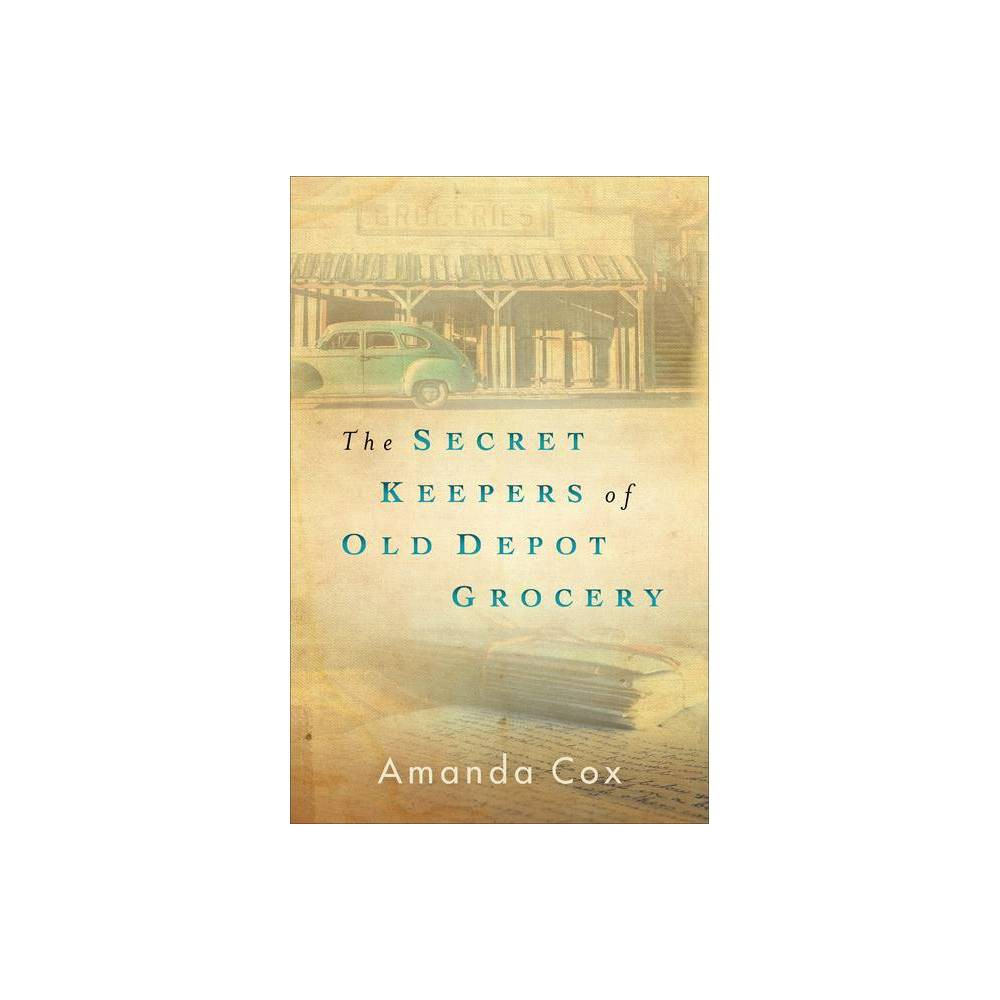 The Secret Keepers Of Old Depot Grocery By Amanda Cox Paperback