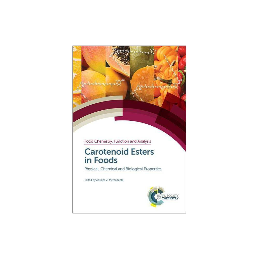Carotenoid Esters in Foods - (Food Chemistry, Function and Analysis) (Hardcover)
