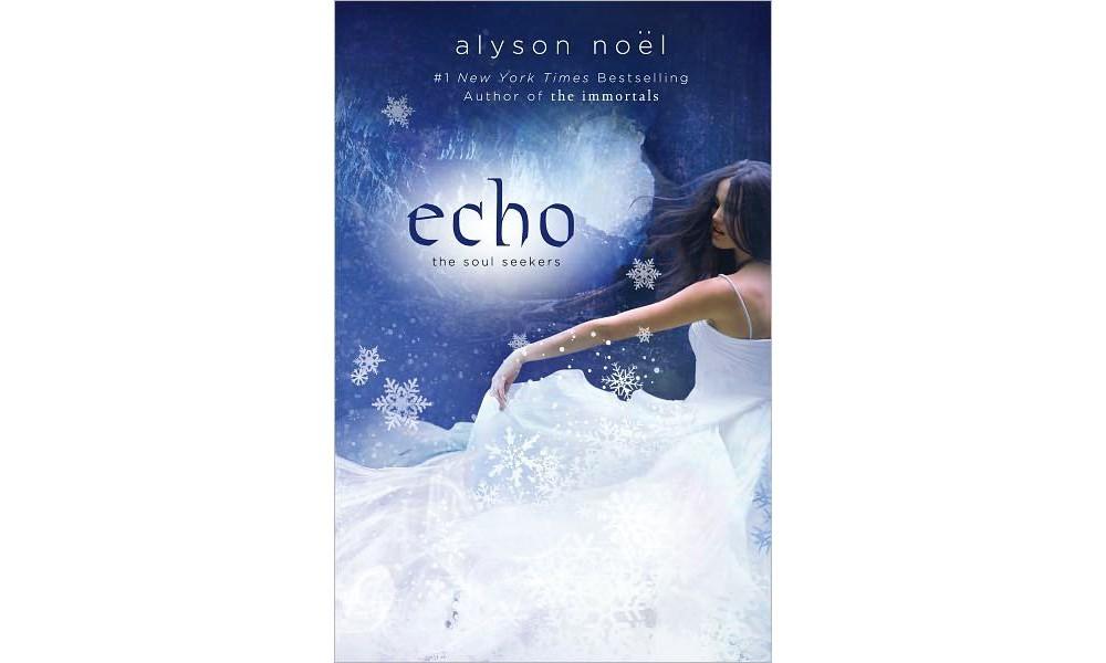 Echo by Alyson Noël (Soul Seekers Series #2) (Paperback) by Alyson Noel