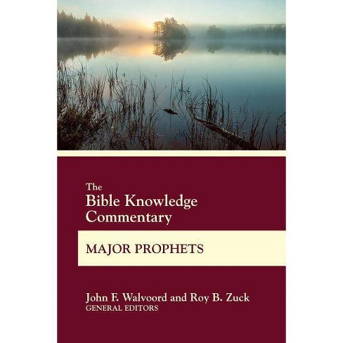The Bible Knowledge Commentary Major Prophets - (Bk Commentary) (Paperback) - image 1 of 1