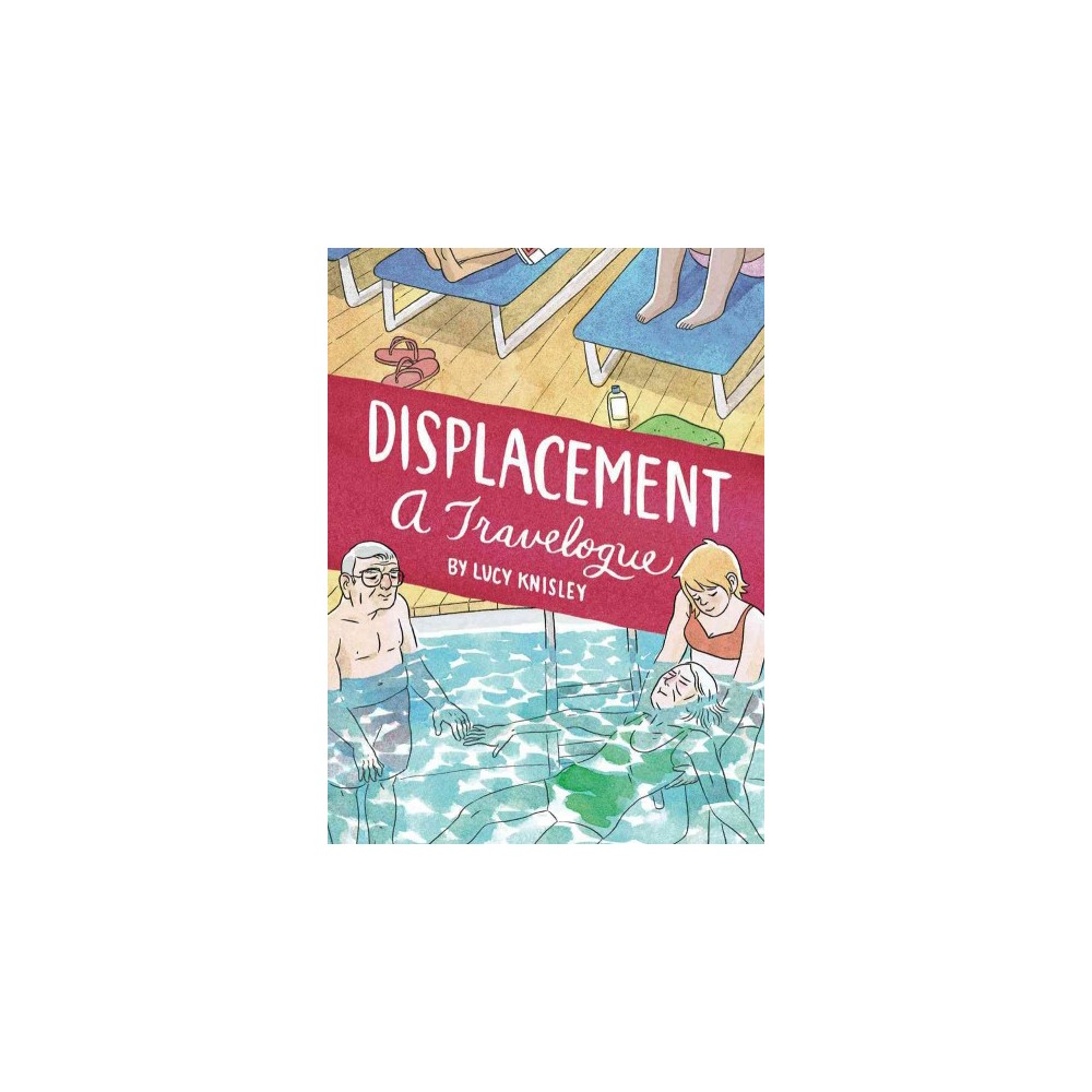 Displacement (Paperback) (Lucy Knisley)