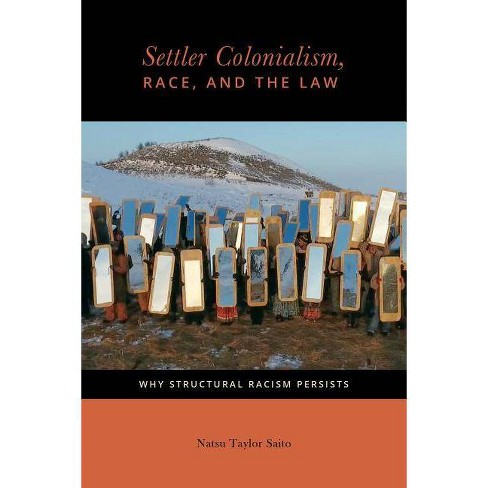 Settler Colonialism, Race, and the Law - (Citizenship and Migration in the Americas) (Hardcover) - image 1 of 1
