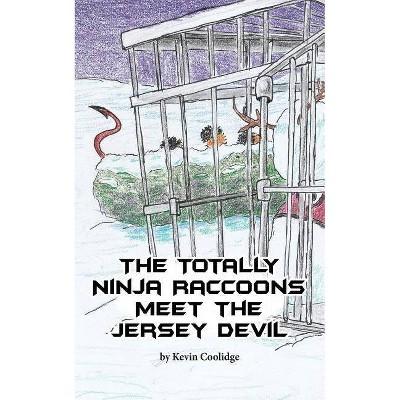 The Totally Ninja Raccoons Meet the Jersey Devil - by  Kevin Coolidge (Paperback)