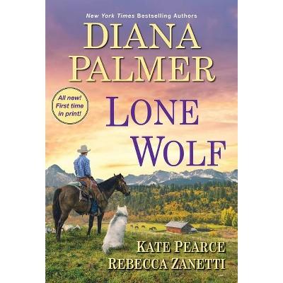 Lone Wolf - by Diana Palmer & Rebecca Zanetti & Kate Pearce (Paperback)
