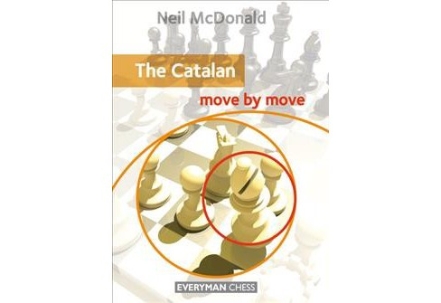 Catalan : Move by Move -  (Everyman Chess) by Neil McDonald (Paperback) - image 1 of 1