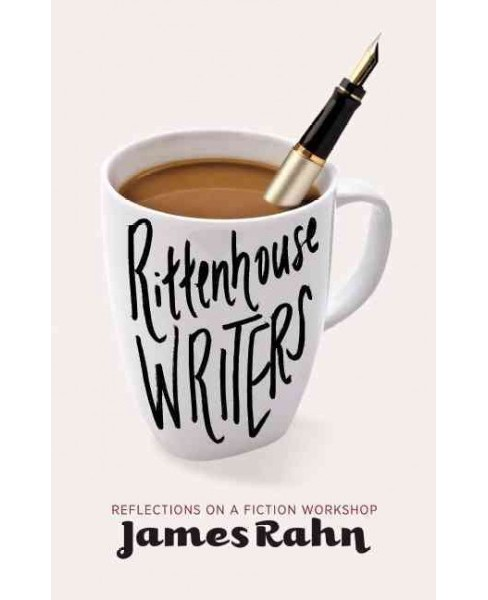Rittenhouse Writers : Reflections on a Fiction Workshop (Paperback) (James Rahn) - image 1 of 1