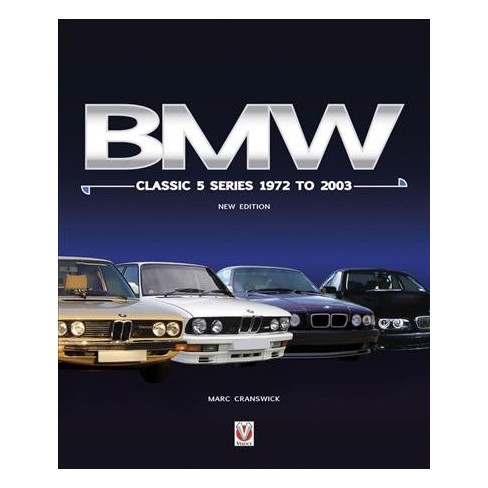 Bmw Classic 5 Series 1972 To 2003 The Complete Story New