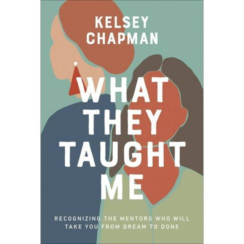 What They Taught Me - by  Kelsey Chapman (Paperback) - image 1 of 1