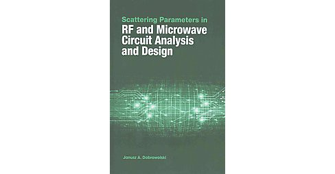 Scattering Parameters in RF and Microwave Circuit Analysis and Design (Hardcover) (Janusz A. - image 1 of 1