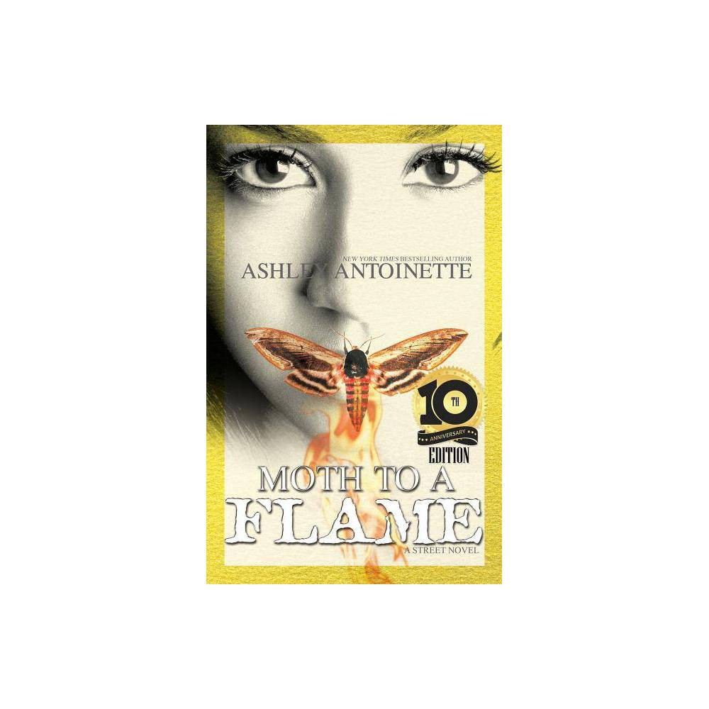 Moth To A Flame By Ashley Antoinette Paperback
