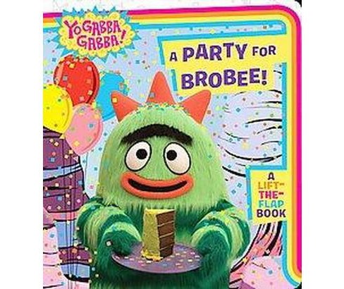 A Party for Brobee! ( Yo Gabba Gabba!) (Board) by Farrah Mcdoogle - image 1 of 1