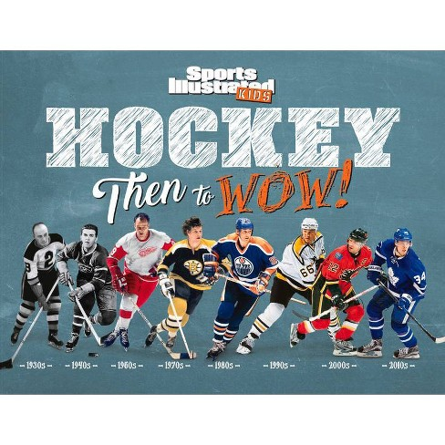 Hockey: Then to Wow! - (Sports Illustrated Kids Then to Wow!) (Hardcover) - image 1 of 1
