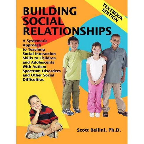 Building Social Relationships - by  Phd Scott Bellini (Paperback) - image 1 of 1