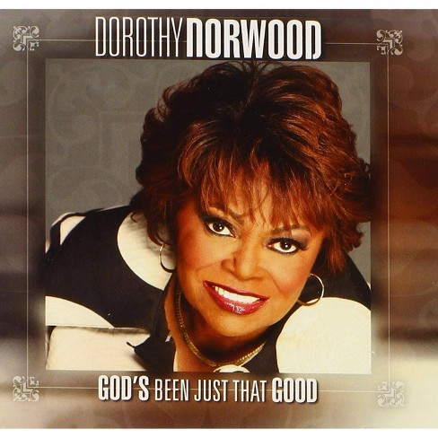 Dorothy Norwood - God's Been Just That Good (CD) - image 1 of 1
