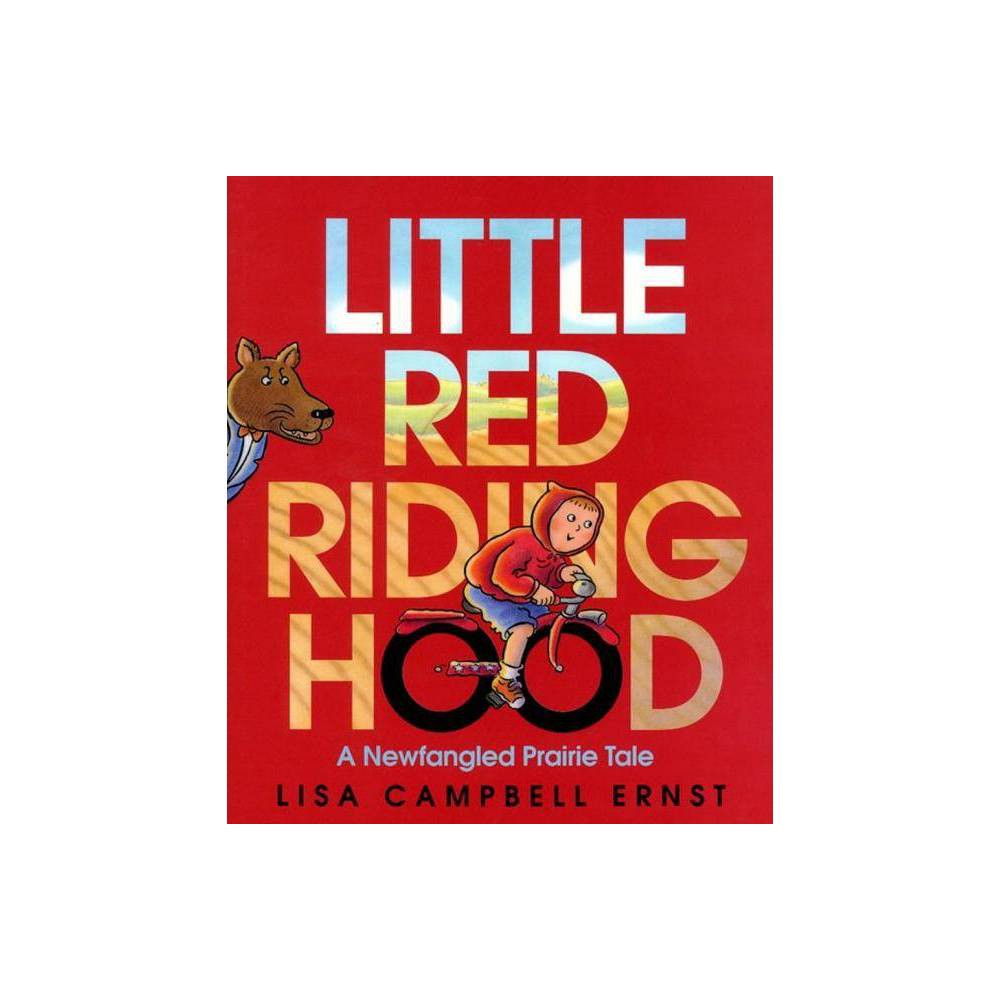 Little Red Riding Hood By Lisa Campbell Ernst Hardcover