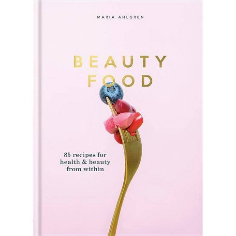 Beauty Food - by  Maria Ahlgren (Hardcover) - image 1 of 1