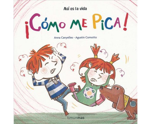 ¡Cómo me pica!/ It Itches! (Paperback) (Anna Canyelles) - image 1 of 1