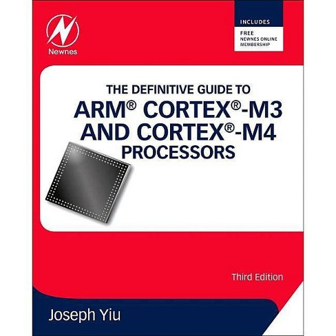 The Definitive Guide to ARM Cortex-M3 and Cortex-M4 Processors - 3 Edition by  Joseph Yiu (Paperback) - image 1 of 1