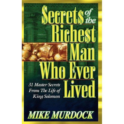 Secrets of the Richest Man Who Ever Lived - by  Mike Murdock (Paperback) - image 1 of 1