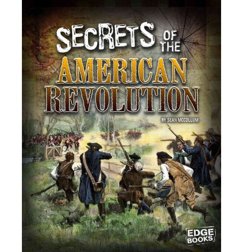 Secrets of the American Revolution (Paperback) (Tyler Omoth) - image 1 of 1