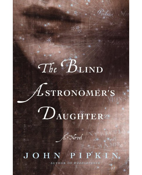 Blind Astronomer's Daughter (Reprint) (Paperback) (John Pipkin) - image 1 of 1