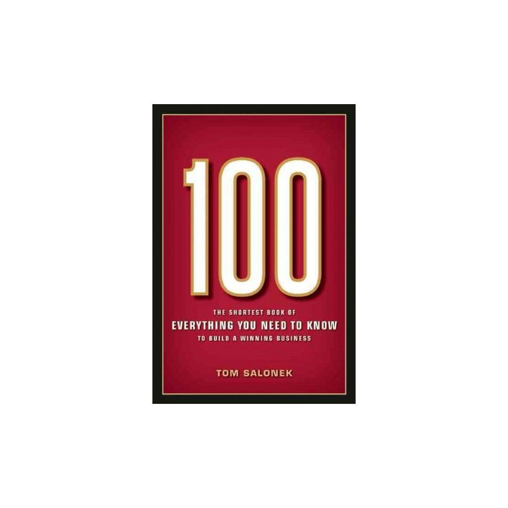 100 : Building Blocks for Business Leadership (Paperback) (Tom Salonek)