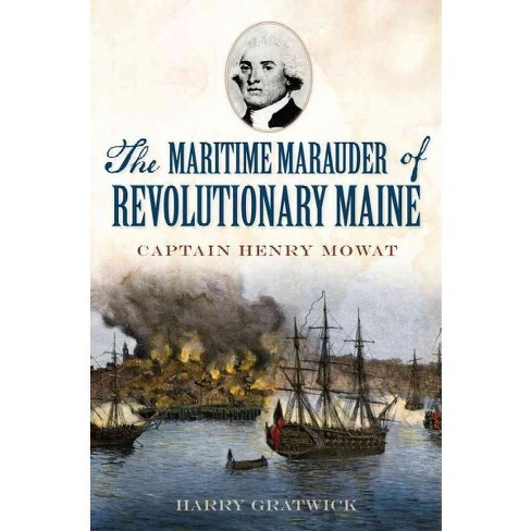 Maritime Marauder of Revolutionary Maine, The: Captain Henry Mowat - image 1 of 1