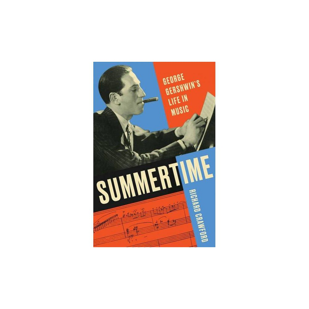 Summertime - by Richard Crawford (Hardcover)