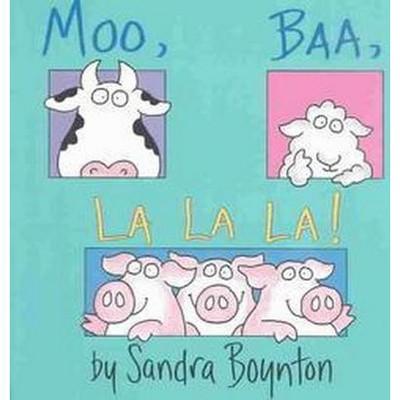 Moo, Baa, LA LA LA (Board)by Sandra Boynton